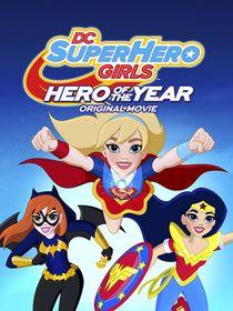 DC Super Hero Girls : L'héroïne de l'année