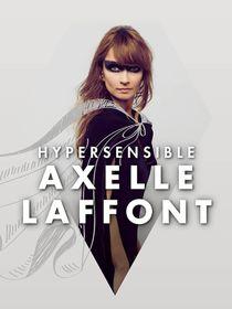 Axelle Laffont : Hypersensible
