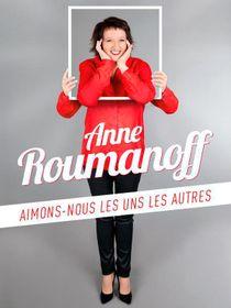 Anne Roumanoff : Aimons-nous les uns les autres : Anne Roumanoff - Aimons-nous les uns les autres