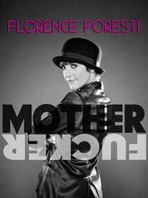 Florence Foresti : Mother Fucker