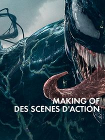 Making of des scènes d'action de Venom