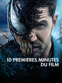 Venom, les dix premières minutes du film