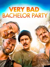 Very Bad Bachelor Party