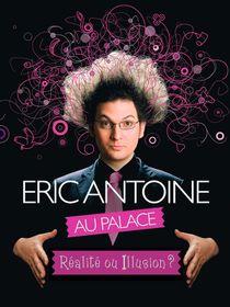 Eric Antoine : Réalité ou illusion ? : Eric Antoine