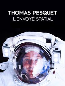 Thomas Pesquet, l'envoyé spatial