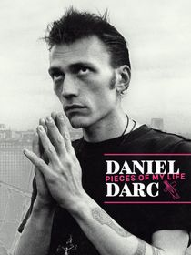 Daniel Darc : Pieces of My Life