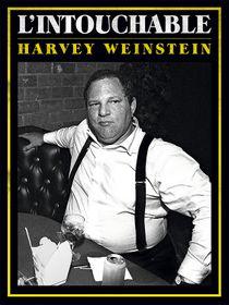 L'intouchable (Harvey Weinstein)
