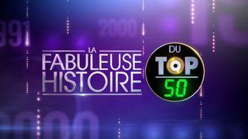 La fabuleuse histoire du Top 50