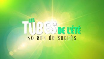 Les tubes de l'été : 30 ans de succès
