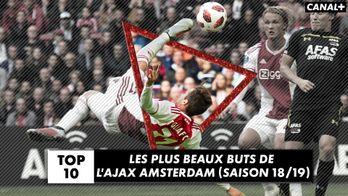 TOP 10 des plus beaux buts de l'Ajax (saison 2018/2019)
