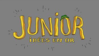 Junior, idées en or