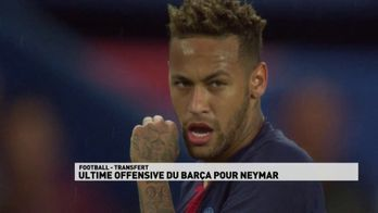 Ultime offensive pour Neymar ???