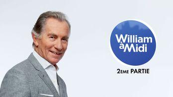 William à midi ! Partie 2