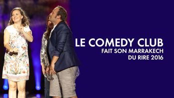 Le Comedy club fait son Marrakech du rire !