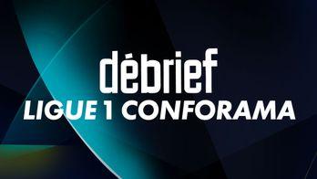 Debrief Ligue 1 Conforama