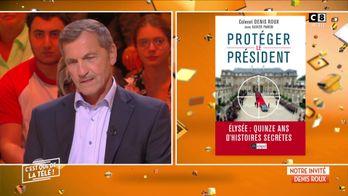 """Denis Roux : """"Protéger le Président"""" quel président a été le plus difficile à gérer ?"""