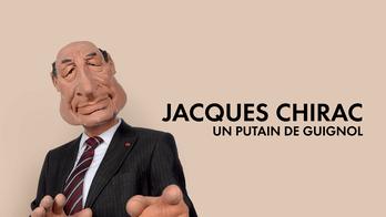 Jacques Chirac, un putain de guignol