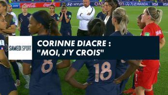 "Corinne Diacre : ""Moi, j'y crois"""