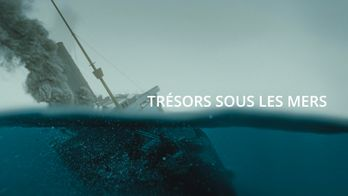 Trésors sous les mers