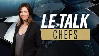 Le Talk : Chefs