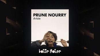 Boîte Noire - S1 - Prune Nourry