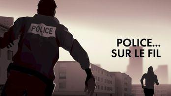 Police... sur le fil