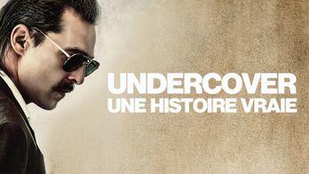 Undercover : une histoire vraie