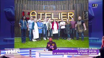 """Le débrief de Baba : """"L'atelier"""", la nouvelle émission de Flavie Flament cartonne sur M6"""