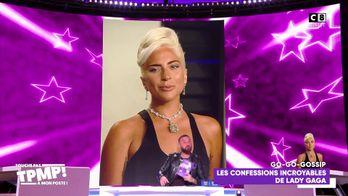Les confessions incroyables de Lady Gaga