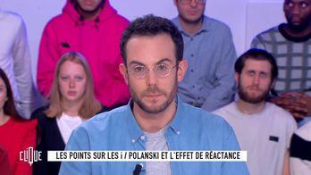 Clément Viktorovitch : Polanski et l'effet de réactance