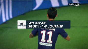 Late Recap' Ligue 1 - 14ème journée