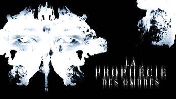 La prophetie des ombres