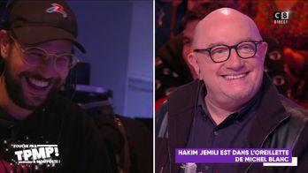 Hakim Jemili est dans l'oreillette de Michel Blanc !