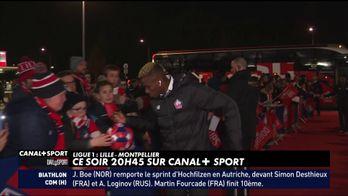 Les dernières infos avant Lille / Montpellier de ce soir