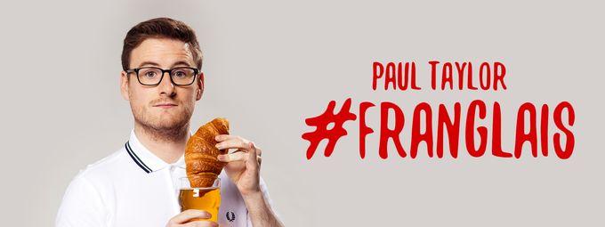 Paul Taylor #Franglais