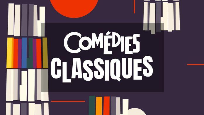 Comédies Classiques