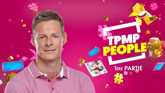 TPMP People - Partie 1
