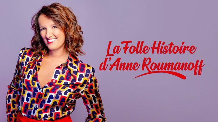 La folle histoire d'Anne Roumanoff