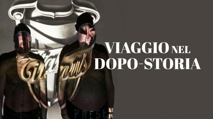 Voyage en post-histoire : Viaggio Nel Dopo - Storia