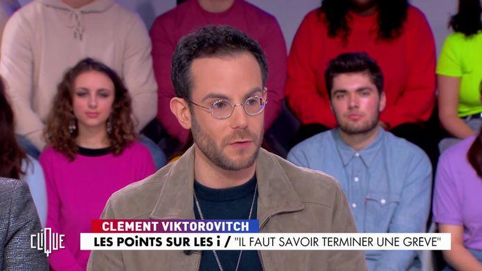 """Clément Viktorovitch : """"Il faut savoir terminer une grève"""""""
