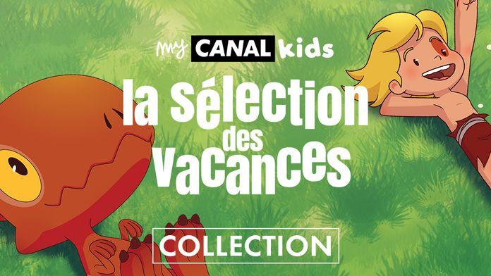 myCANAL Kids - La sélection des Vacances