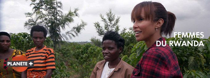 Femmes du Rwanda en mars sur Plantète+