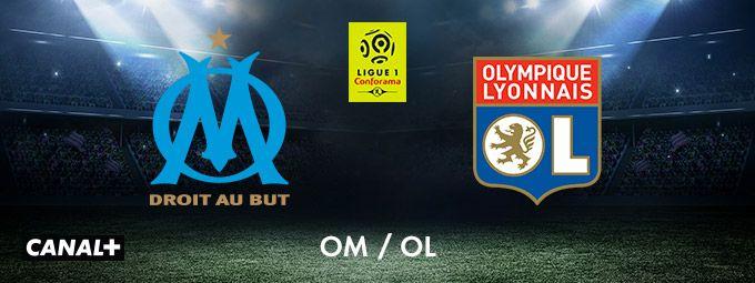 OM - OL Ligue 1 Conforama en mars sur CANAL+
