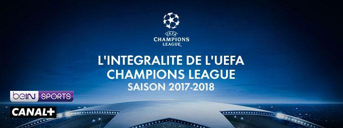 L'intégralité de l'UEFA Champions League saison 2017-2018 en mars sur CANAL+ et BeIN SPORTS