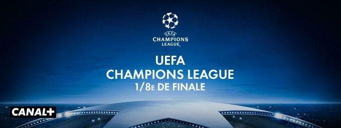 UEFA Champions League - 1/8è de finale en mars sur CANAL+