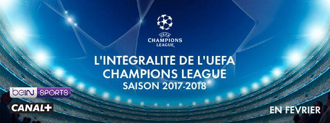 UEFA Champions League saison 2017/2018 en février sur beIN SPORTS et CANAL+