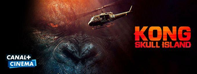 Kong : Skull Island en février sur CANAL+ Cinema