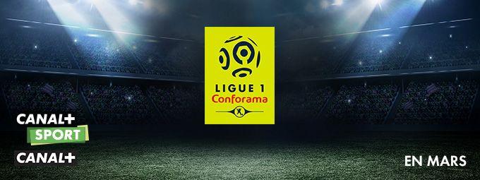 Ligue 1 Conforama en mars sur CANA+ et CANAL+SPORT