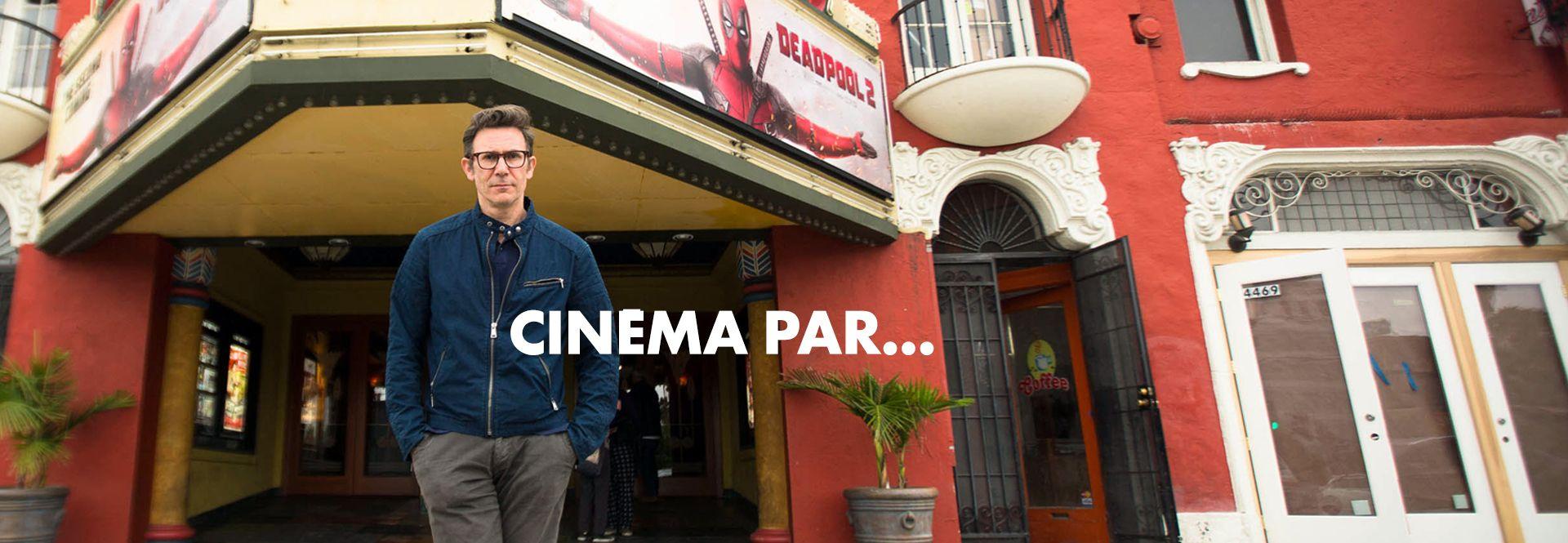 Cinéma, par...