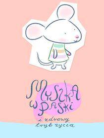 Myszka w Paski i zdrowy tryb życia